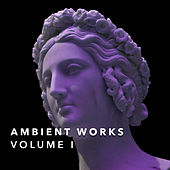 Ambient Works Volume I by Various Artists