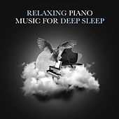 Relaxing Piano Music for Deep Sleep by Various Artists