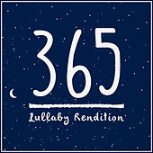 365 (Lullaby Rendition) by Lullaby Dreamers