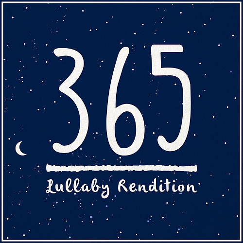 365 (Lullaby Rendition) van Lullaby Dreamers