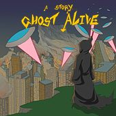 A Story by Ghost Alive