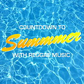 Countdown To Summer With Reggae Music de Various Artists