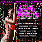 Love, Deaths and Robots - The Complete Fantasy Playlist de Various Artists