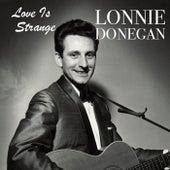 Love Is Strange by Lonnie Donegan