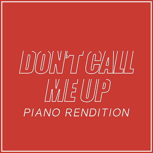 Don't Call Me Up (Piano Rendition) van The Blue Notes