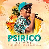 Psirico ao Vivo: Aquecendo para o Carnaval de Psirico