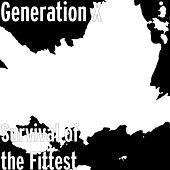 Survival of the Fittest by Generation X