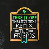 Take It Off (The Lost Boys Remix) von Two Friends