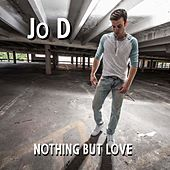 Nothing But Love by J.O.D.