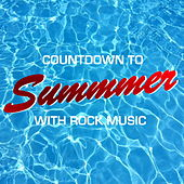 Countdown To Summer With Rock Music de Various Artists