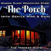 Guided Sleep Meditation Story: The Porch (With Gentle Wind & Rain) van The Honest Guys