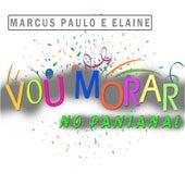 Vou Morar no Pantanal de Marcus Paulo e Elaine