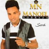 Será by Manoel Nobreza