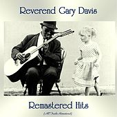 Remastered Hits (All Tracks Remastered) von Reverend Gary Davis