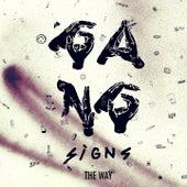 The Way von Gang Signs
