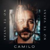 No Te Vayas de Camilo