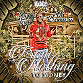 From Nothin' to Money von King Jay da Blountman
