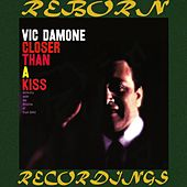 Closer Than a Kiss (HD Remastered) von Vic Damone
