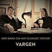 Men Bara Om Min Älskade Väntar – Tomorrow is a Long Time de Vargen
