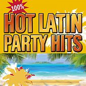 100% Hot Latin Party Hits von Various Artists