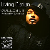 Gullible by Living Darian