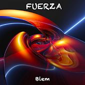 Fuerza by Blem