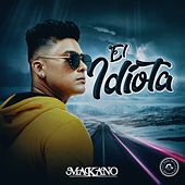El Idiota by Makano