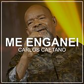 Me Enganei (Ao Vivo) de Carlos Caetano