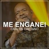 Me Enganei (Ao Vivo) von Carlos Caetano