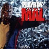 Playboy Passa Mal de Edcity