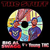 The Stuff (feat. Young THC) by Big Al Swagg
