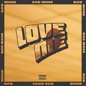 Love Me von Rob Moss
