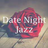 Date Night Jazz by Various Artists