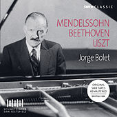 Mendelssohn, Beethoven, Liszt & Others: Piano Works (Live) de Jorge Bolet