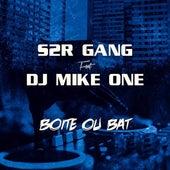 Boîte ou Bat (feat. DJ Mike One) de S2r Gang