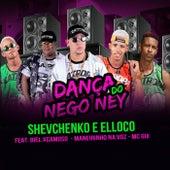 Dança do Nego Ney von Shevchenko
