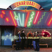 A Trip To The Holiday Lounge by Charivari