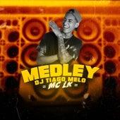 Medley Dj Tiago Melo by Mc LK