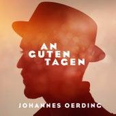 An guten Tagen von Johannes Oerding