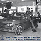 Rare & Unreleased Ska Recordings from Federal Records Vaults 1964-1965 by Various Artists