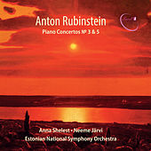 Rubinstein: Piano Concertos Nos. 3 & 5 by Anna Shelest