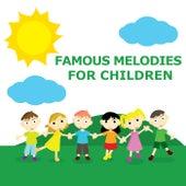 Famous Melodies For Children von Children's Music