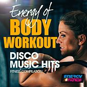 Energy Of Body Workout Disco Music Hits Fitness Compilation by Various Artists