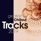 Greatest Chillout Tracks 2019 de Various Artists