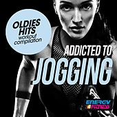 Addicted To Jogging Oldies Hits Workout Compilation by Various Artists