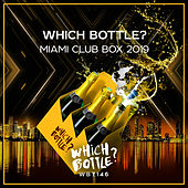 Which Bottle?: MIAMI CLUB BOX 2019 - EP by Various Artists
