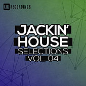 Jackin' House Selections, Vol. 04 - EP by Various Artists