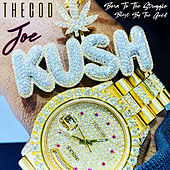 Born to the Struggle Blest by the God$ von TheGod Joe Kush