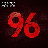 96 by Good to Mention