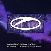 Hold On To You (Whiteout Remix) by Omnia